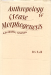 Anthropology of Crease Morphogenesis: A Scientific Analysis (1994), author: R.S. Bali.